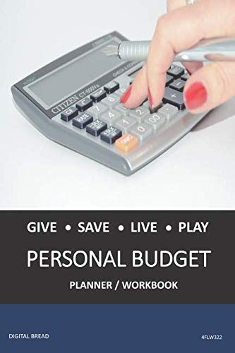 GIVE SAVE LIVE PLAY PERSONAL BUDGET Planner Workbook: A 26 Week Personal Budget, Based on Percentages a Very Powerful and Simple Budget Planner 4FLW322