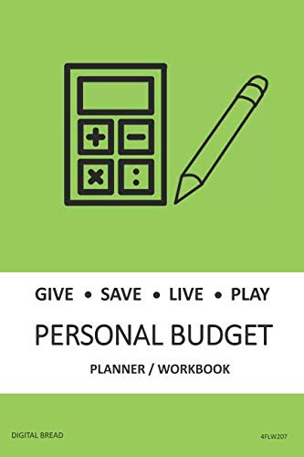 GIVE SAVE LIVE PLAY PERSONAL BUDGET Planner Workbook: A 26 Week Personal Budget, Based on Percentages a Very Powerful and Simple Budget Planner 4FLW207