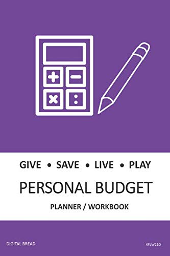 GIVE SAVE LIVE PLAY PERSONAL BUDGET Planner Workbook: A 26 Week Personal Budget, Based on Percentages a Very Powerful and Simple Budget Planner 4FLW210