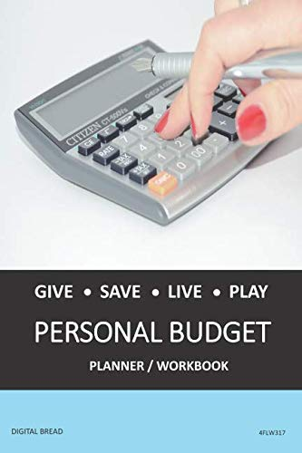 GIVE SAVE LIVE PLAY PERSONAL BUDGET Planner Workbook: A 26 Week Personal Budget, Based on Percentages a Very Powerful and Simple Budget Planner 4FLW317