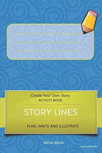 STORY LINES – Create Your Own Story ACTIVITY BOOK, Plan Write and Illustrate: Unleash Your Imagination, Write Your Own Story, Create Your Own Adventure With Over 16 Templates AVO BLUE SWIRLS