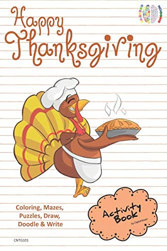 Happy Thanksgiving ACTIVITY BOOK for Creative Noggins: Coloring, Mazes, Puzzles, Draw, Doodle and Write Kids Thanksgiving Holiday Coloring Book with Cartoon Pictures CNTG101