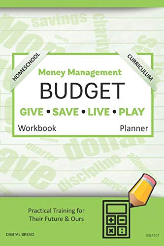 Money Management Homeschool Curriculum BUDGET Workbook Planner: A 26 Week Budget Workbook, Based on Percentages a Very Powerful and Simple Budget Planner for Practical Training GSLP107