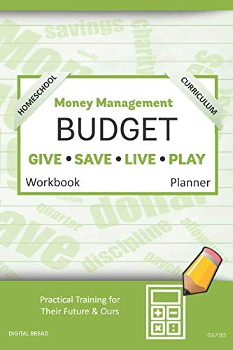 Money Management Homeschool Curriculum BUDGET Workbook Planner: A 26 Week Budget Workbook, Based on Percentages a Very Powerful and Simple Budget Planner for Practical Training GSLP105