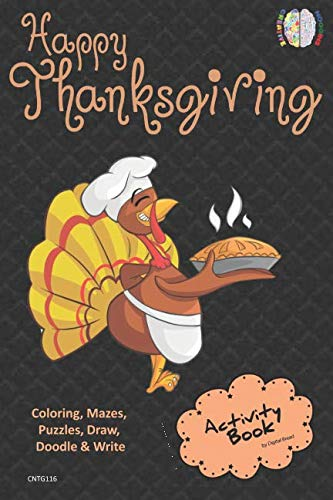 Happy Thanksgiving ACTIVITY BOOK Coloring, Mazes, Puzzles, Draw, Doodle and Write: CREATIVE NOGGINS for Kids Thanksgiving Holiday Coloring Book with Cartoon Pictures CNTG116